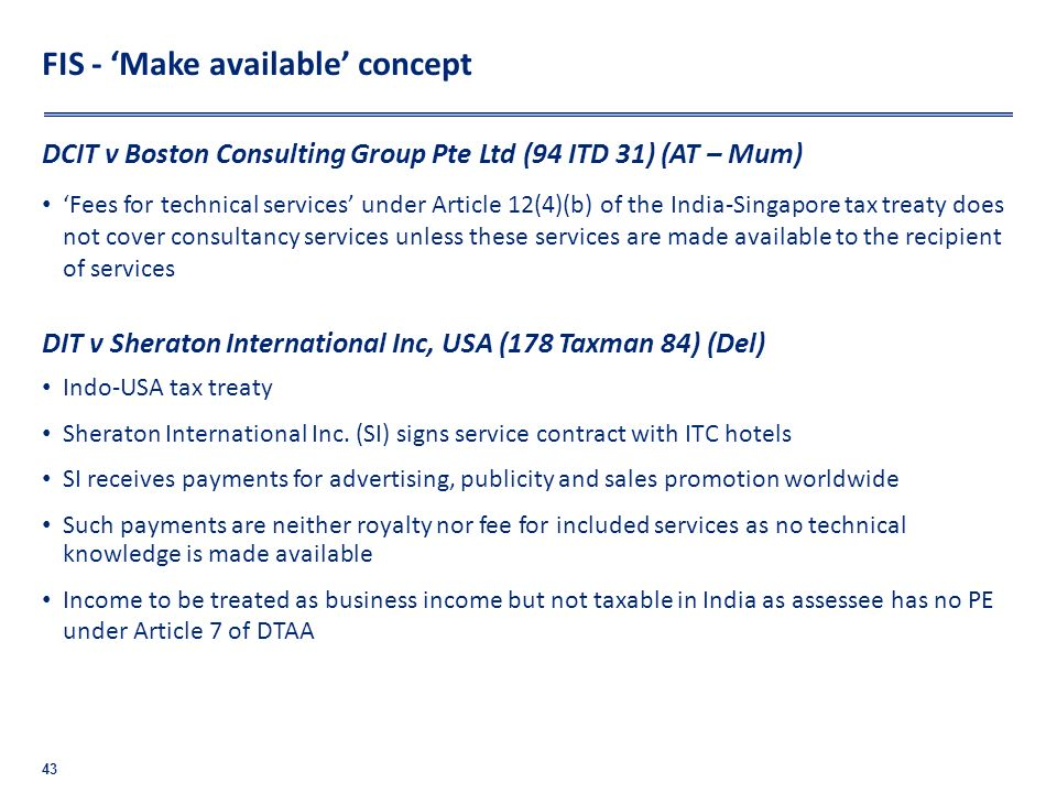 FIS - Make available concept DCIT v Boston Consulting Group Pte Ltd (94 ITD 31) (AT – Mum) Fees for technical services under Article 12(4)(b) of the I