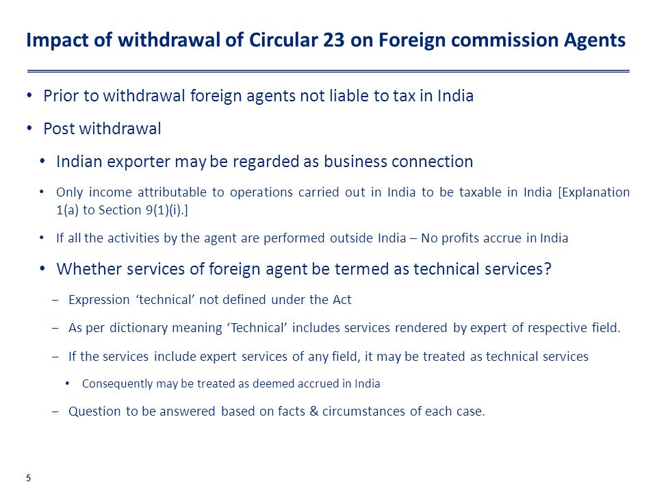 Impact of withdrawal of Circular 23 on Foreign commission Agents Prior to withdrawal foreign agents not liable to tax in India Post withdrawal Indian