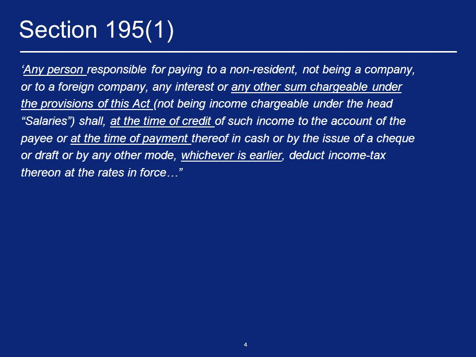 5 Section 195(1) – Persons covered Payment by any person – Includes Individuals and HUFs – Includes Non-residents and Foreign Companies – Includes a person having no taxable income or income not taxable in India Payments to non-residents – Includes all Non-residents having presence in India or not – It does not include RNOR Any sum chargeable to tax – Does not apply to any and every payments – Does not apply to salary payments and exempt dividends Payment by non-resident to another non-resident.