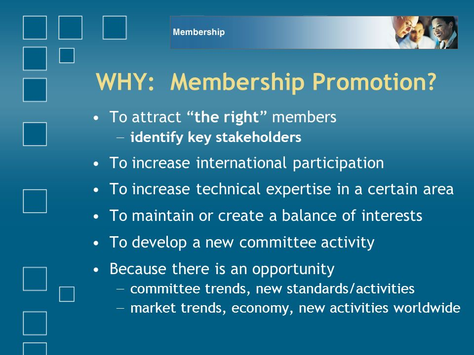 WHY: Membership Promotion.