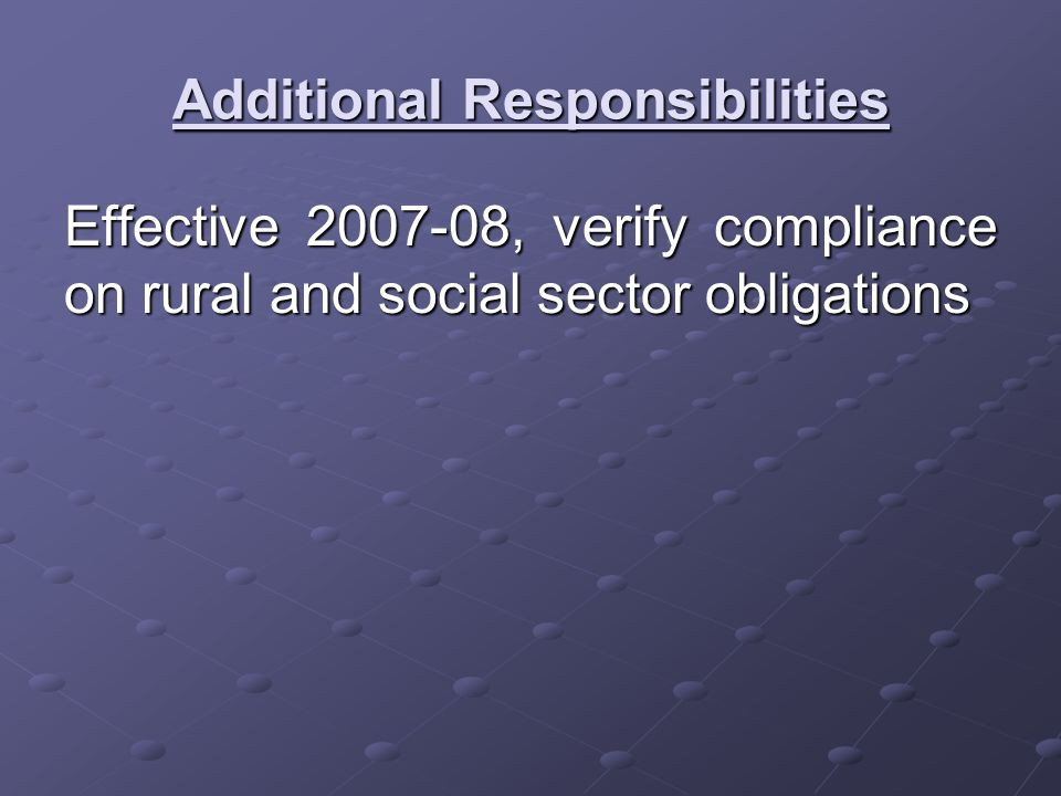 Additional Responsibilities Effective , verify compliance on rural and social sector obligations