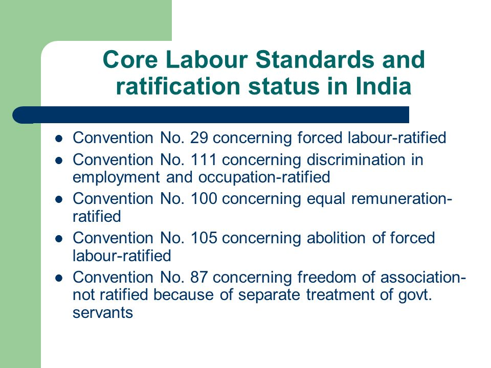 Core Labour Standards and ratification status in India Convention No.