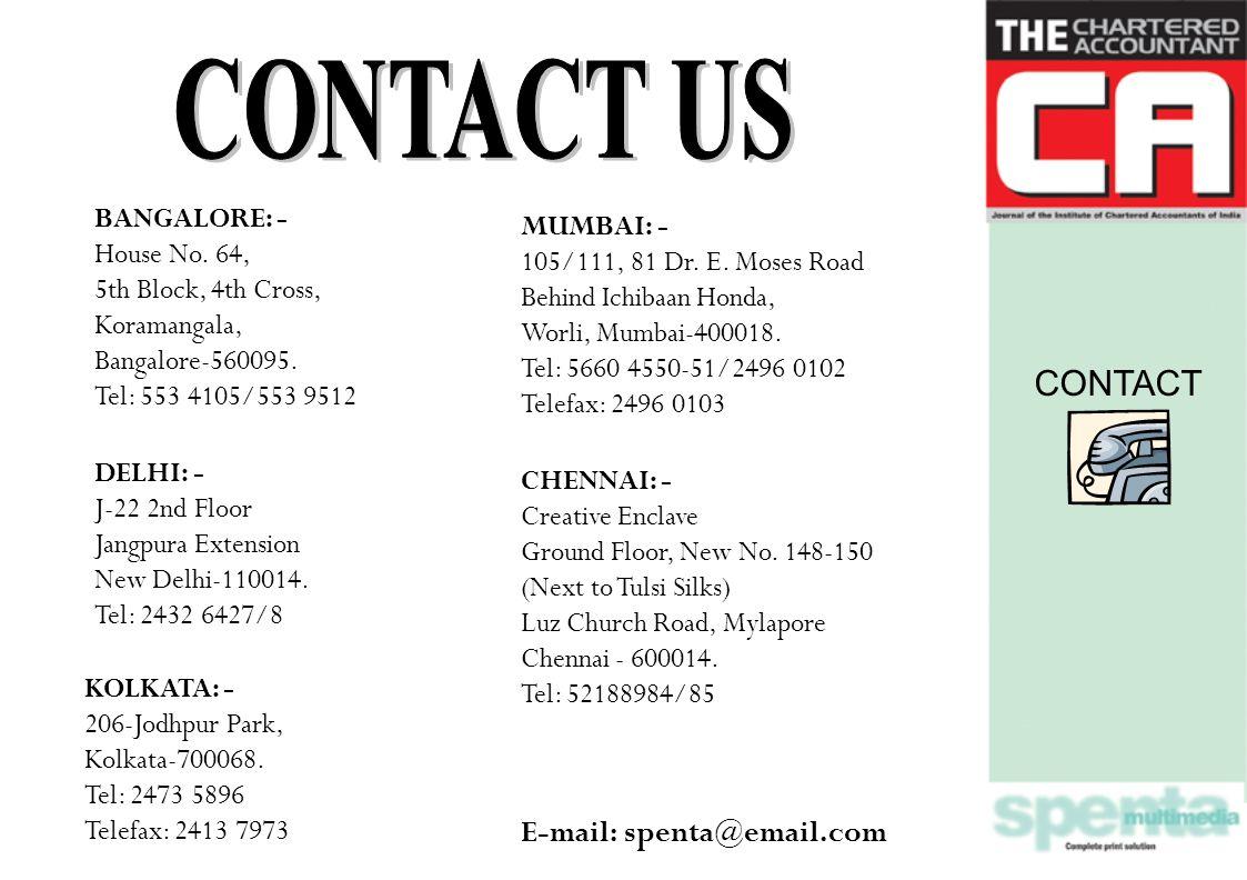 MUMBAI: - 105/111, 81 Dr. E. Moses Road Behind Ichibaan Honda, Worli, Mumbai-400018.
