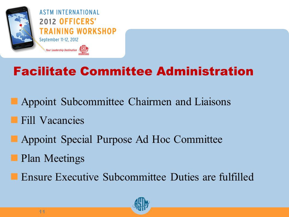 Facilitate Committee Administration Appoint Subcommittee Chairmen and Liaisons Fill Vacancies Appoint Special Purpose Ad Hoc Committee Plan Meetings E