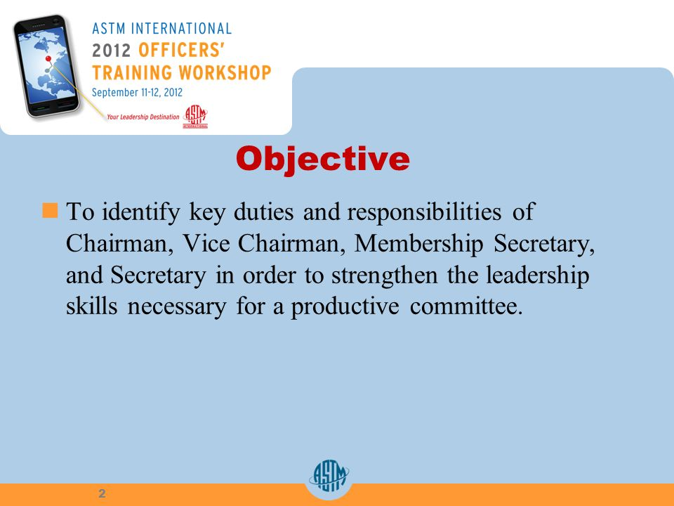 Objective To identify key duties and responsibilities of Chairman, Vice Chairman, Membership Secretary, and Secretary in order to strengthen the leade