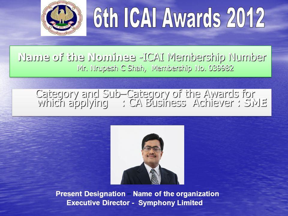 Name of the Nominee -ICAI Membership Number Mr.Nrupesh C Shah, Membership No.