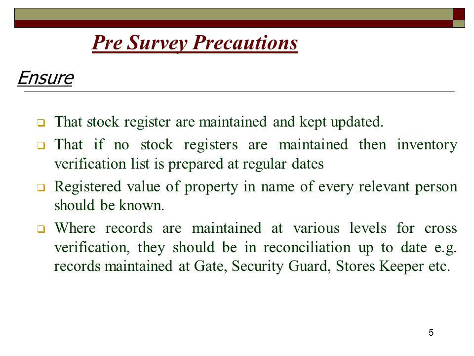 5 Pre Survey Precautions That stock register are maintained and kept updated.
