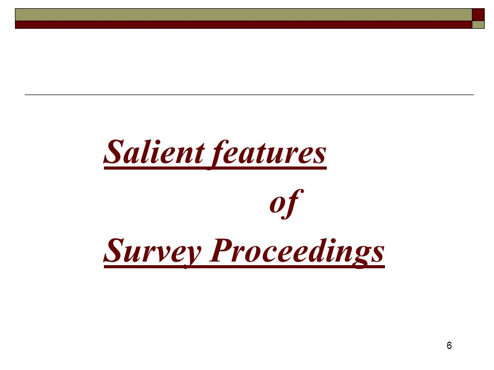 6 Salient features of Survey Proceedings