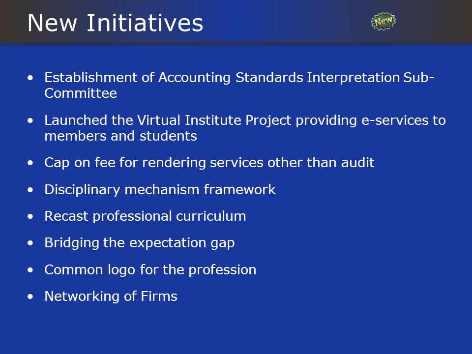 New Initiatives Establishment of Accounting Standards Interpretation Sub- Committee Launched the Virtual Institute Project providing e-services to mem