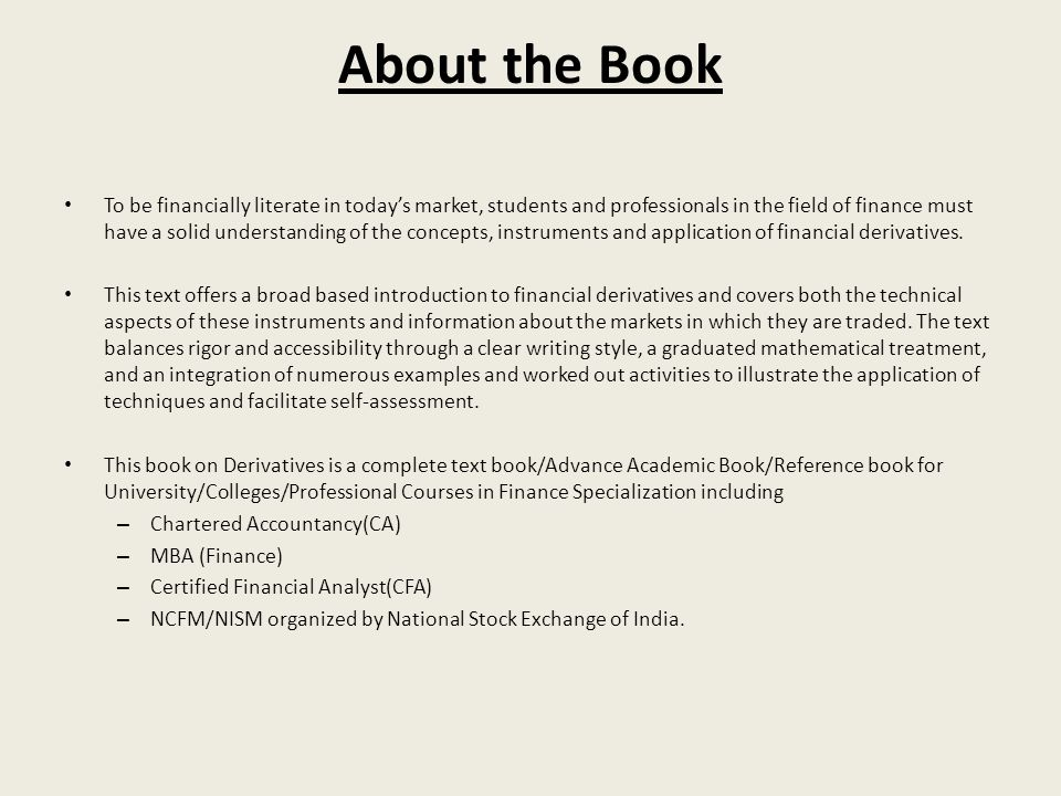 About the Book To be financially literate in todays market, students and professionals in the field of finance must have a solid understanding of the