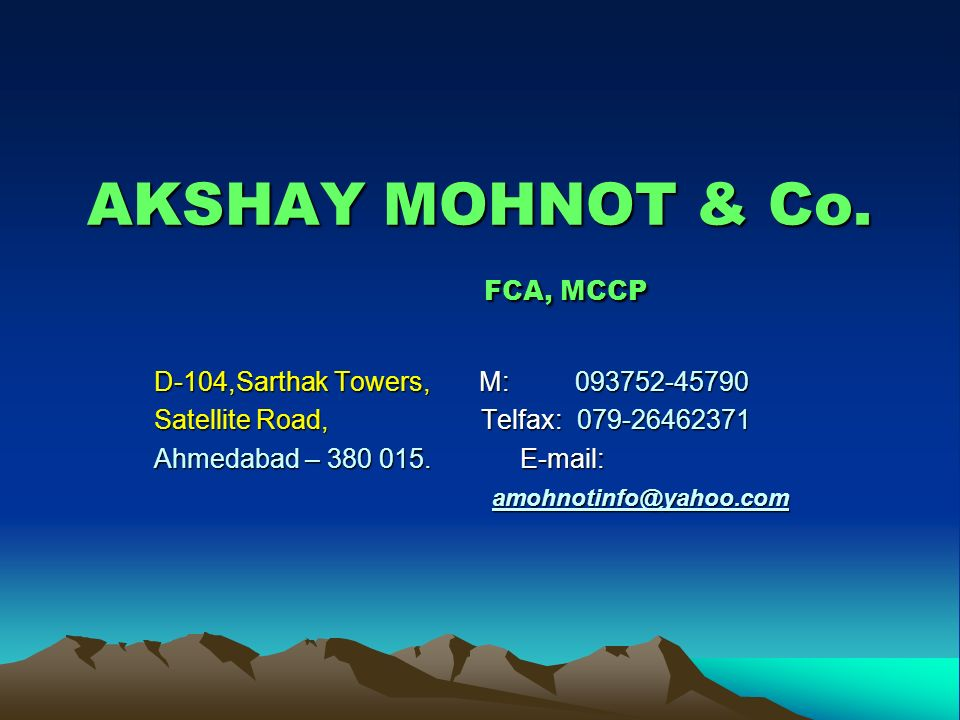 ORGANIZATION TEAM Mr.Akshay Mohnot Company Head 93752 – 45790 Mrs.