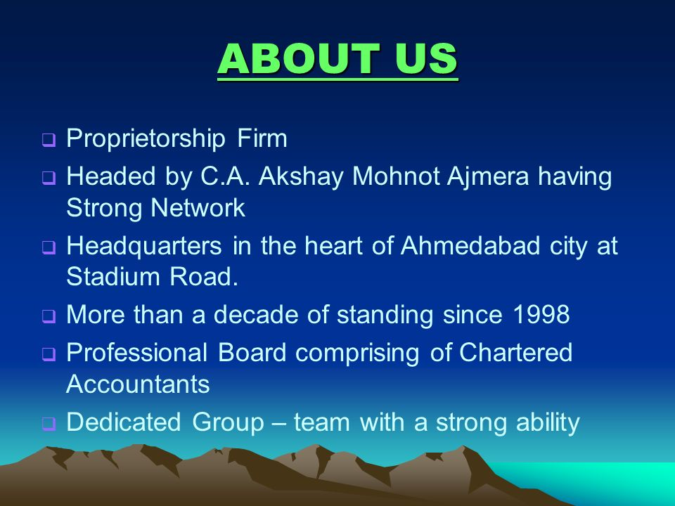 ABOUT US Proprietorship Firm Headed by C.A. Akshay Mohnot Ajmera having Strong Network Headquarters in the heart of Ahmedabad city at Stadium Road. Mo