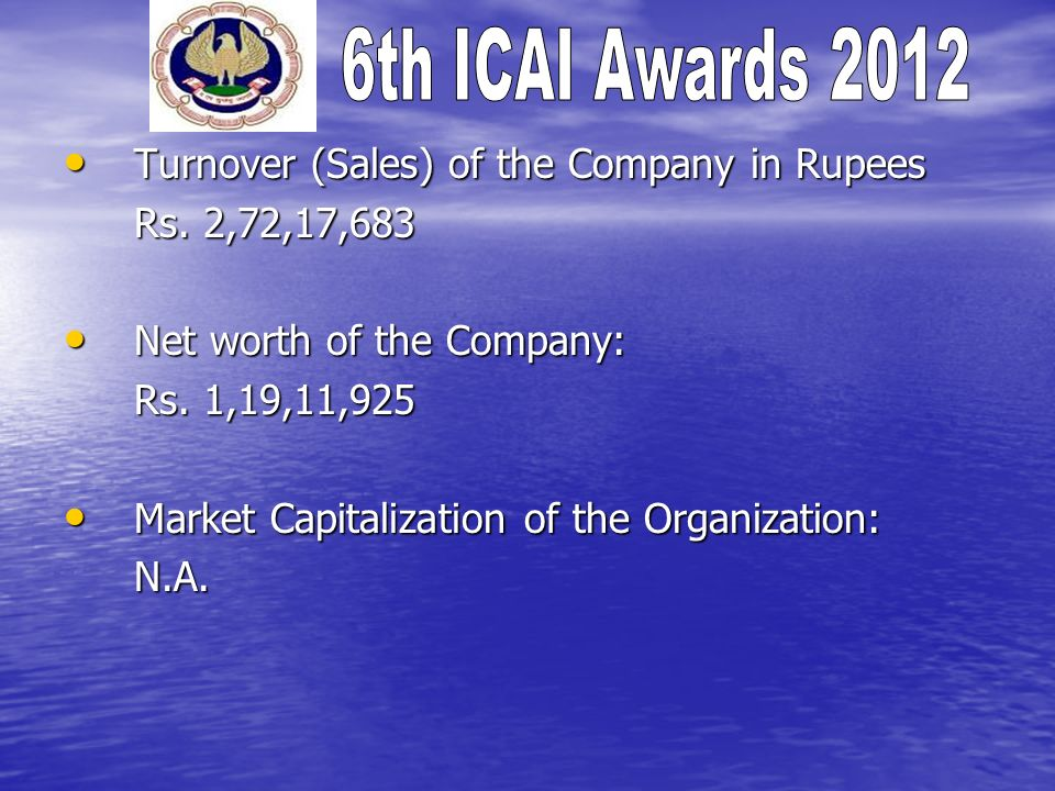 Turnover (Sales) of the Company in Rupees Turnover (Sales) of the Company in Rupees Rs.
