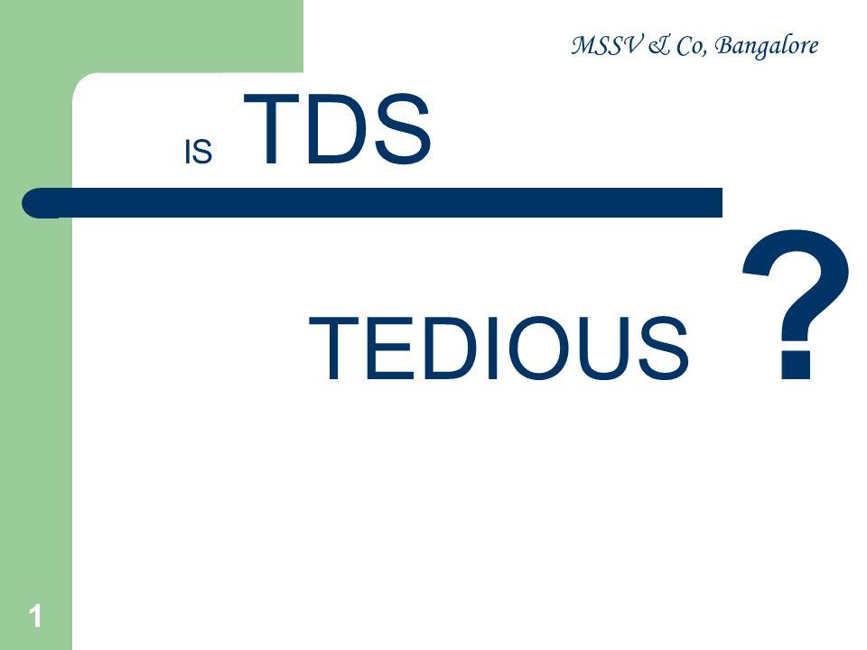 MSSV & Co, Bangalore 1 IS TDS TEDIOUS ?