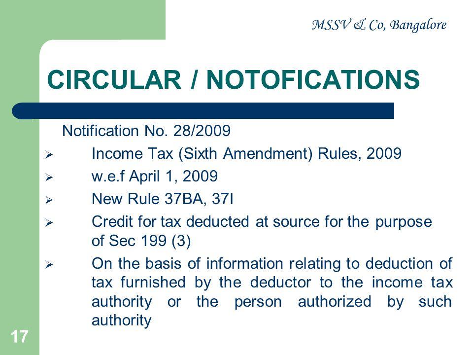 MSSV & Co, Bangalore 17 CIRCULAR / NOTOFICATIONS Notification No. 28/2009 Income Tax (Sixth Amendment) Rules, 2009 w.e.f April 1, 2009 New Rule 37BA,