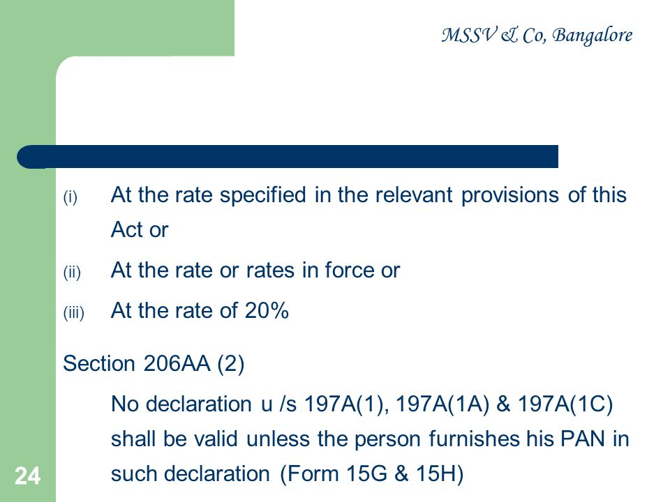 MSSV & Co, Bangalore 24 (i) At the rate specified in the relevant provisions of this Act or (ii) At the rate or rates in force or (iii) At the rate of