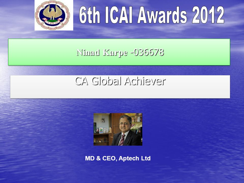 Ninad Karpe -036678 Ninad Karpe -036678 CA Global Achiever MD & CEO, Aptech Ltd