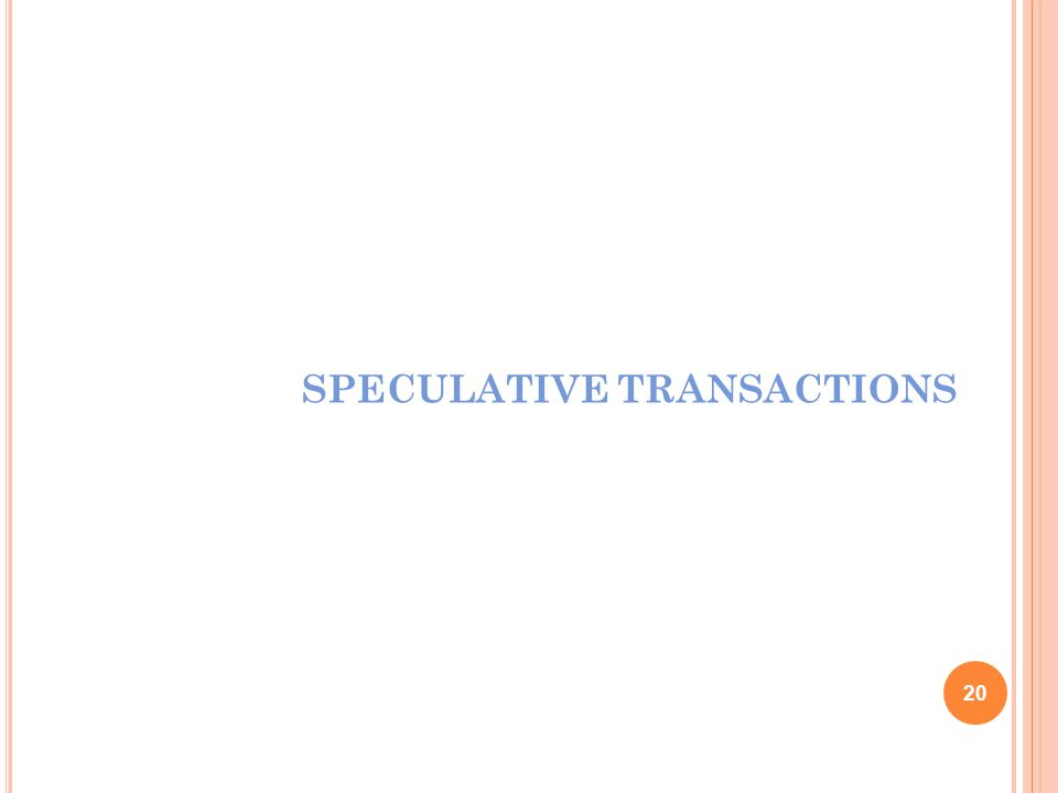 SPECULATIVE TRANSACTIONS 20