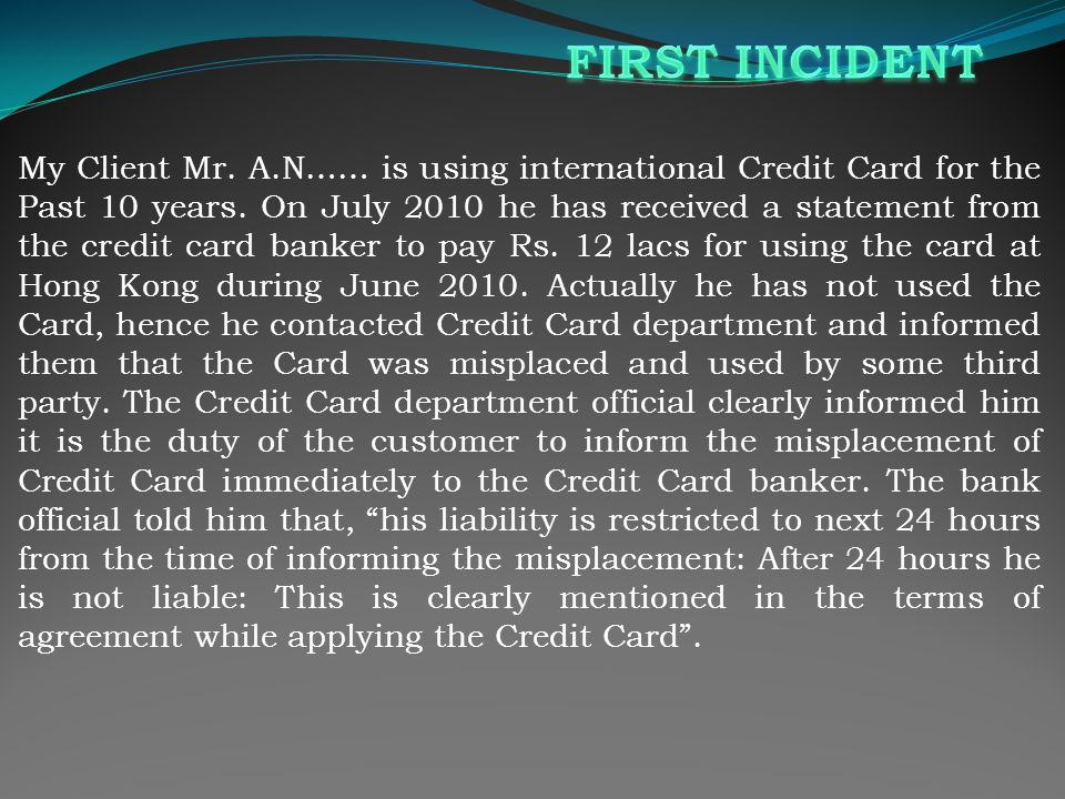 My Client Mr.A.N…… is using international Credit Card for the Past 10 years.