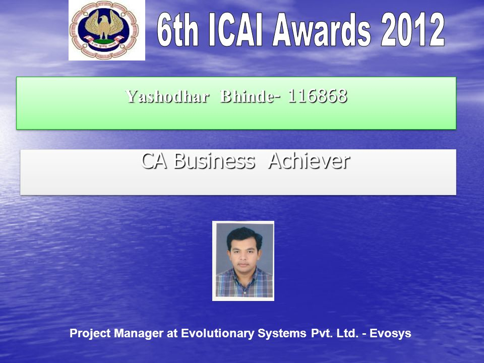 Yashodhar Bhinde CA Business Achiever CA Business Achiever Project Manager at Evolutionary Systems Pvt.