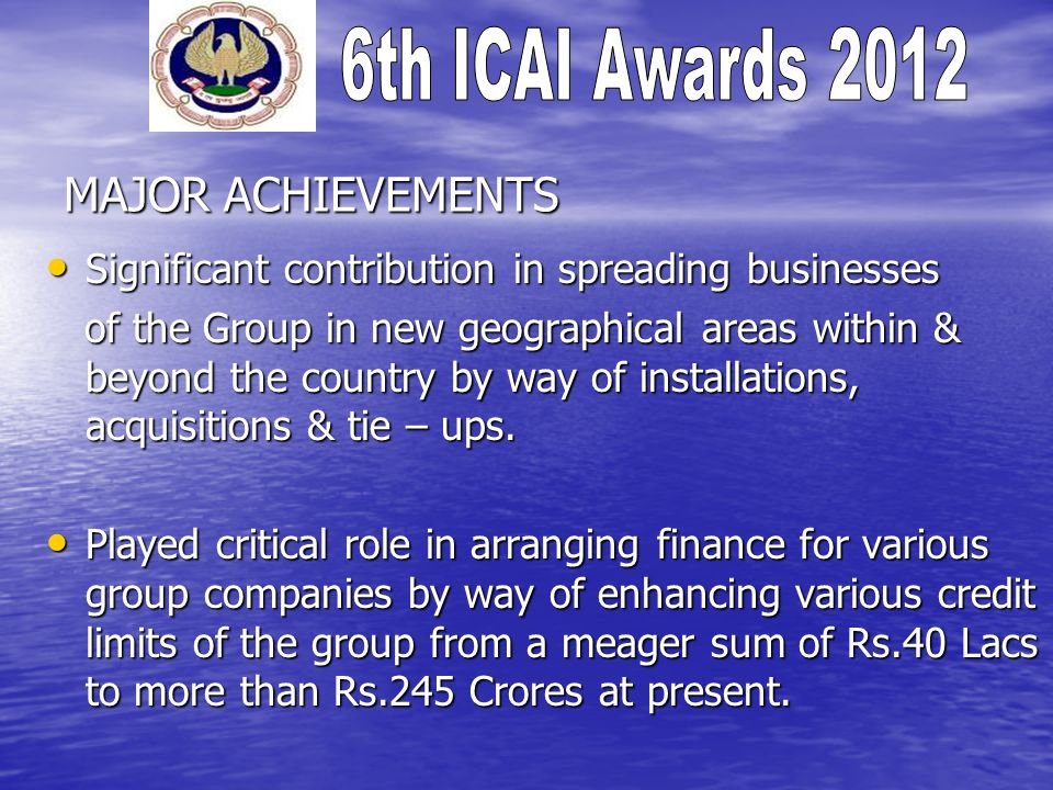 MAJOR ACHIEVEMENTS Significant contribution in spreading businesses Significant contribution in spreading businesses of the Group in new geographical