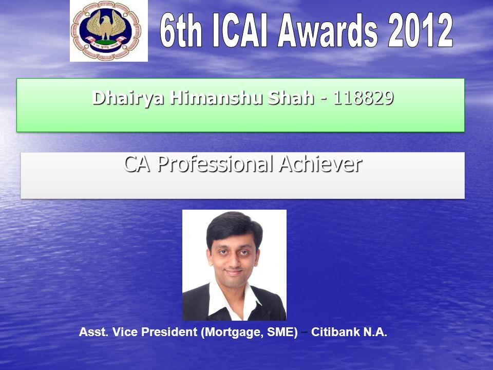 Dhairya Himanshu Shah - 118829 Dhairya Himanshu Shah - 118829 CA Professional Achiever Asst.