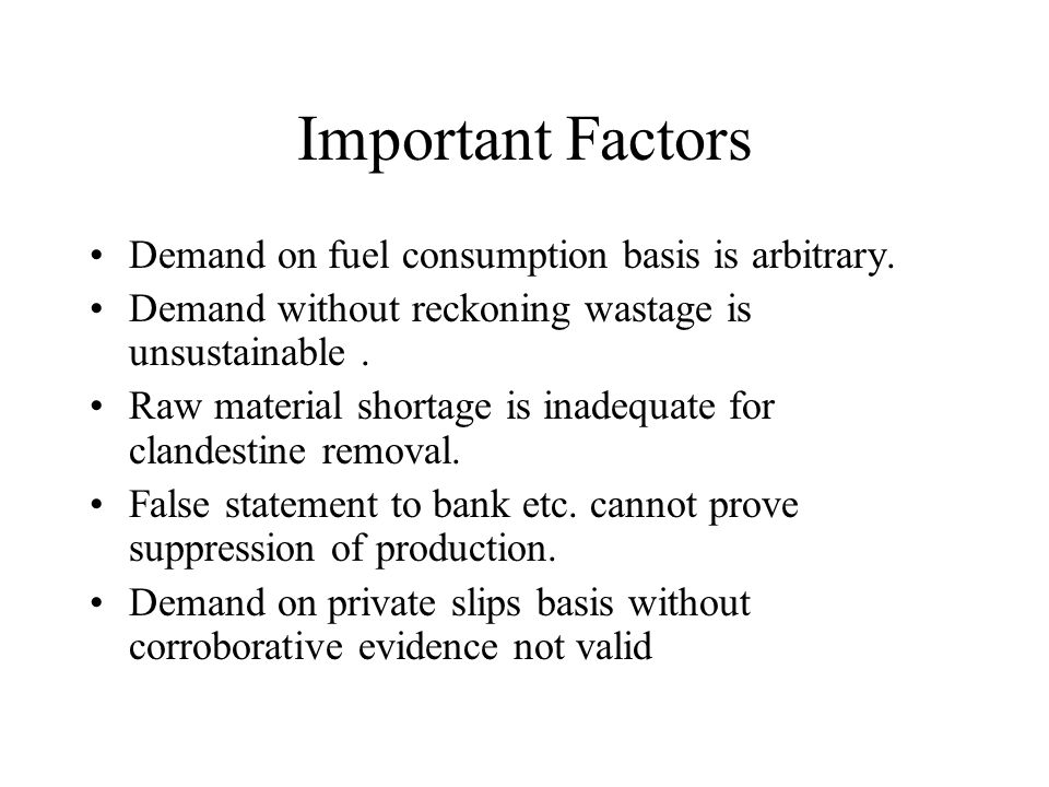 Important Factors Demand on fuel consumption basis is arbitrary.