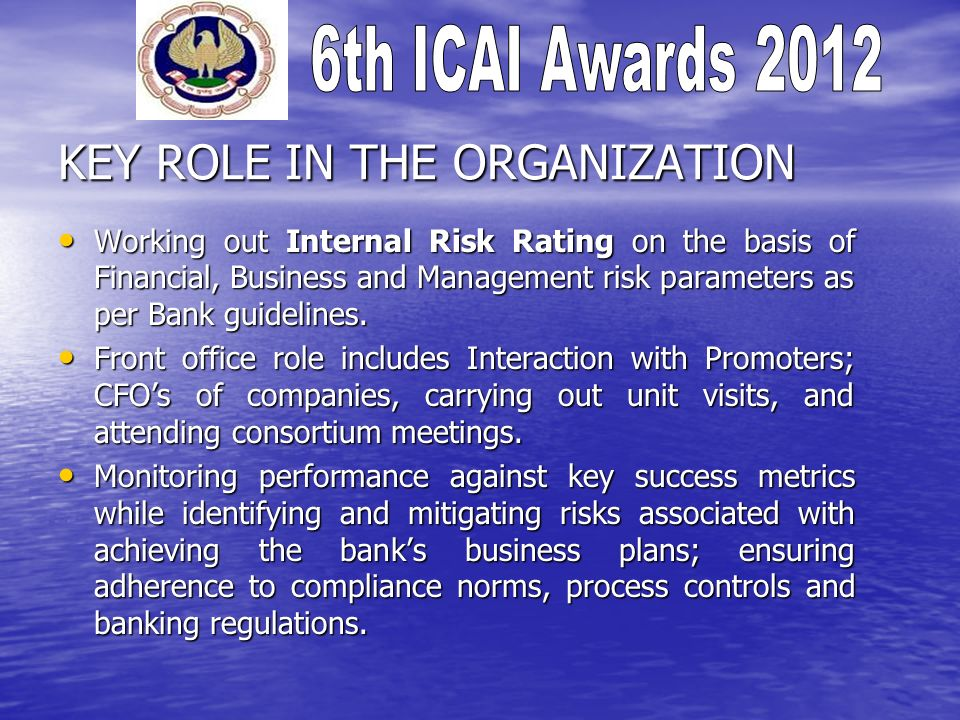 Working out Internal Risk Rating on the basis of Financial, Business and Management risk parameters as per Bank guidelines.