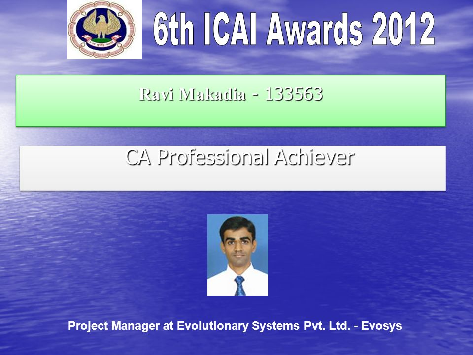 Ravi Makadia - 133563 CA Professional Achiever CA Professional Achiever Project Manager at Evolutionary Systems Pvt.