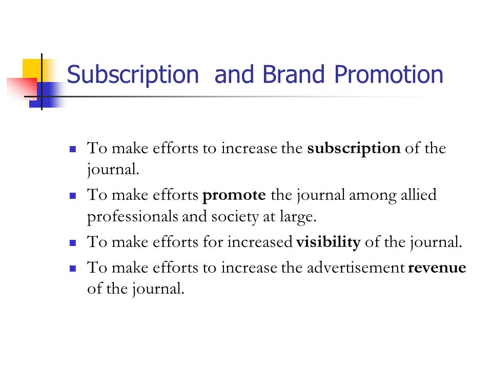 Subscriptionand Brand Promotion To make efforts to increase the subscription of the journal.