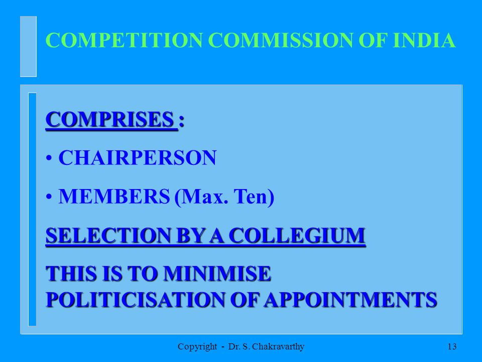 Copyright - Dr. S. Chakravarthy12 EXEMPTIONS GOVERNMENT BY NOTIFICATION MAY EXEMPT FROM THE COMPETITION LAW A ANY CLASS OF ENTERPRISES IN THE INTEREST