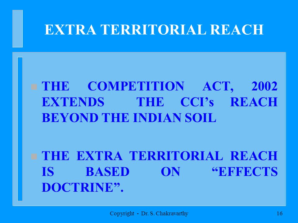 Copyright - Dr. S. Chakravarthy15 THE NEW LAW AND IPRs n SECTION 3(5) OF THE COMPETITION ACT, 2002 EXCLUDES ALL IPRs FROM ITS APPLICABILITY n INTELLEC