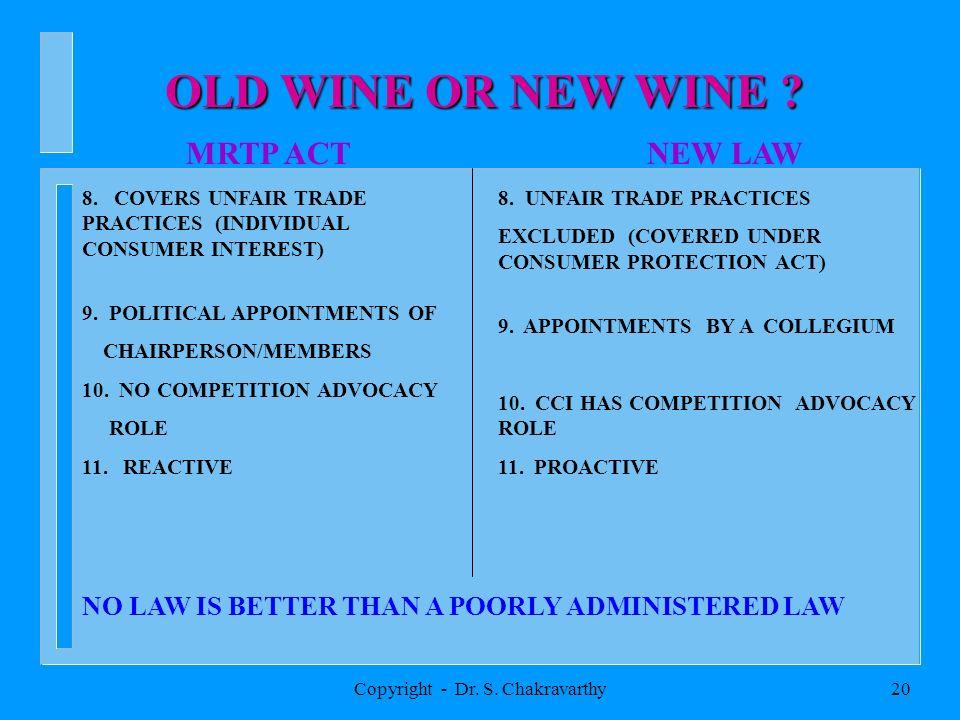 Copyright - Dr. S. Chakravarthy19 OLD WINE OR NEW WINE .