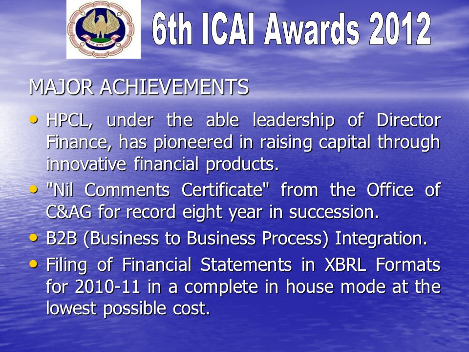 MAJOR ACHIEVEMENTS HPCL, under the able leadership of Director Finance, has pioneered in raising capital through innovative financial products.