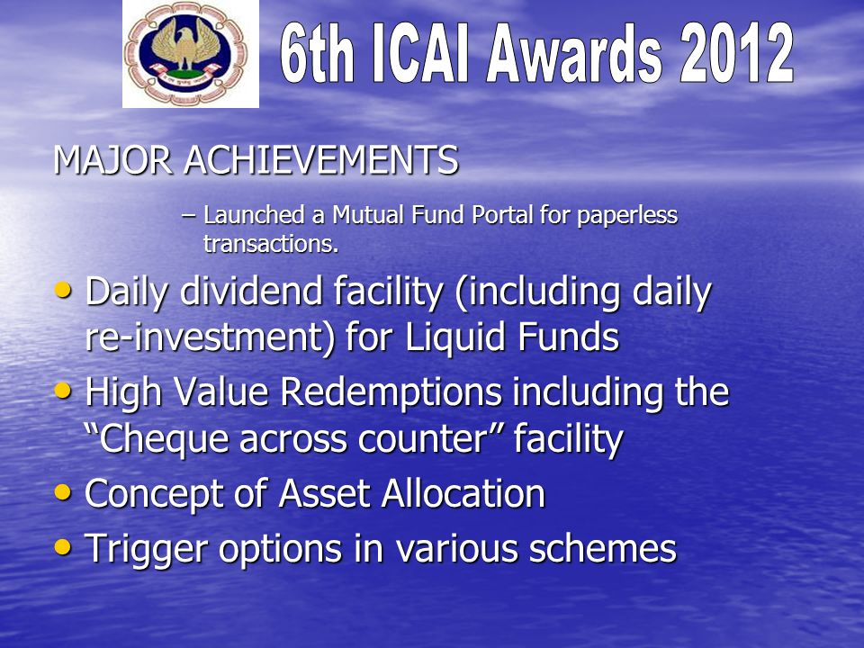 MAJOR ACHIEVEMENTS –Launched a Mutual Fund Portal for paperless transactions.