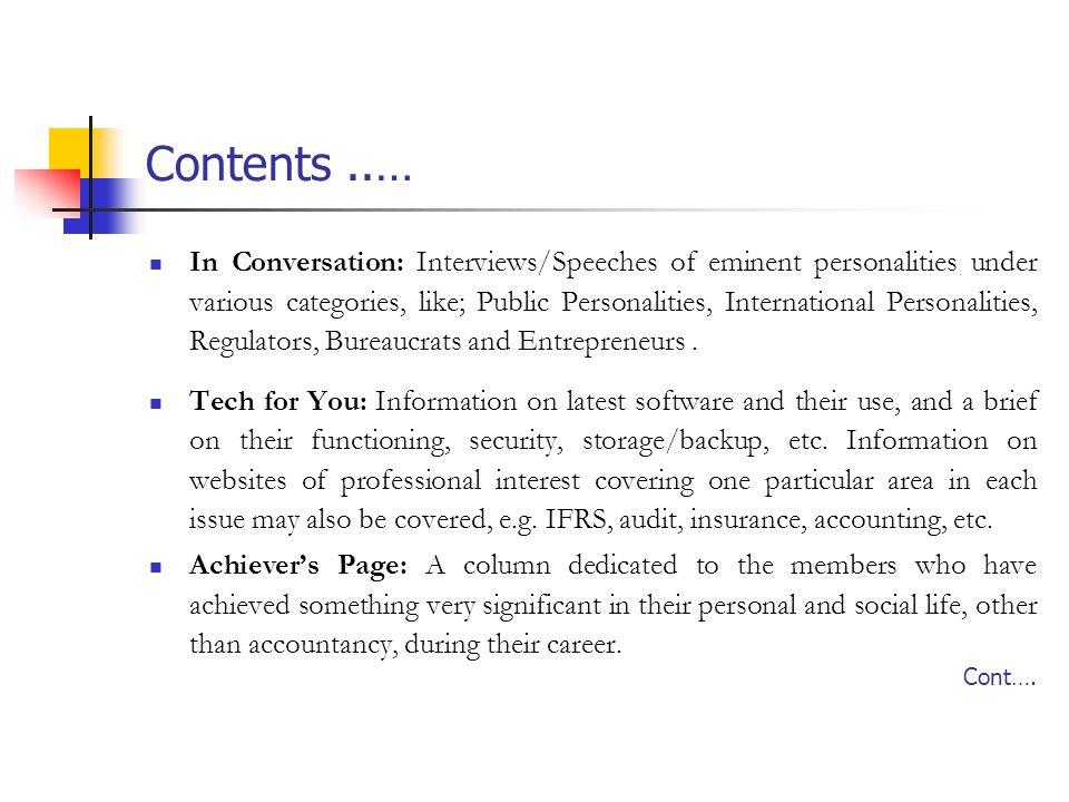 Contents..… In Conversation: Interviews/Speeches of eminent personalities under various categories, like; Public Personalities, International Personalities, Regulators, Bureaucrats and Entrepreneurs.