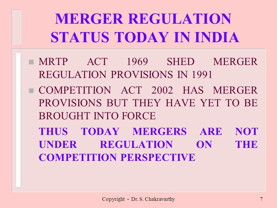 Copyright - Dr.S. Chakravarthy8 COMBINATIONS MERGERS/AMALGAMATIONS 1.