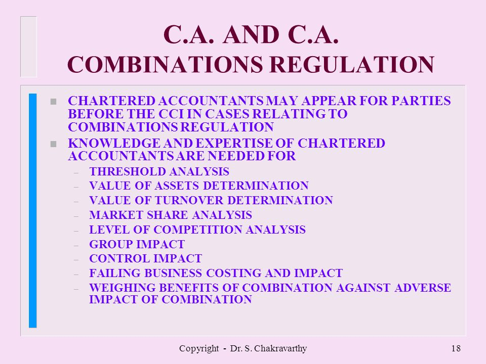 Copyright - Dr. S. Chakravarthy17 C.A. AND C.A. ABUSE OF DOMINANCE n CHARTERED ACCOUNTANTS MAY APPEAR FOR PARTIES BEFORE THE CCI IN CASES RELATING TO