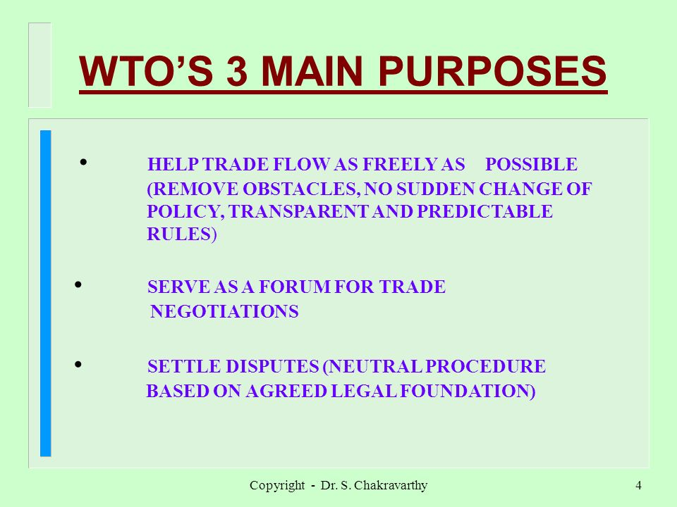 Copyright - Dr. S. Chakravarthy3 WHAT IS WTO.