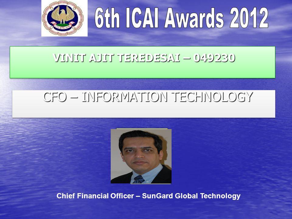 VINIT AJIT TEREDESAI – 049230 VINIT AJIT TEREDESAI – 049230 CFO – INFORMATION TECHNOLOGY CFO – INFORMATION TECHNOLOGY Chief Financial Officer – SunGard Global Technology