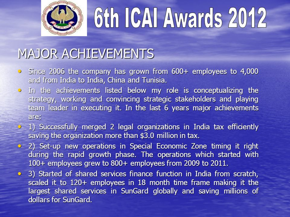 MAJOR ACHIEVEMENTS Since 2006 the company has grown from 600+ employees to 4,000 and from India to India, China and Tunisia. Since 2006 the company ha
