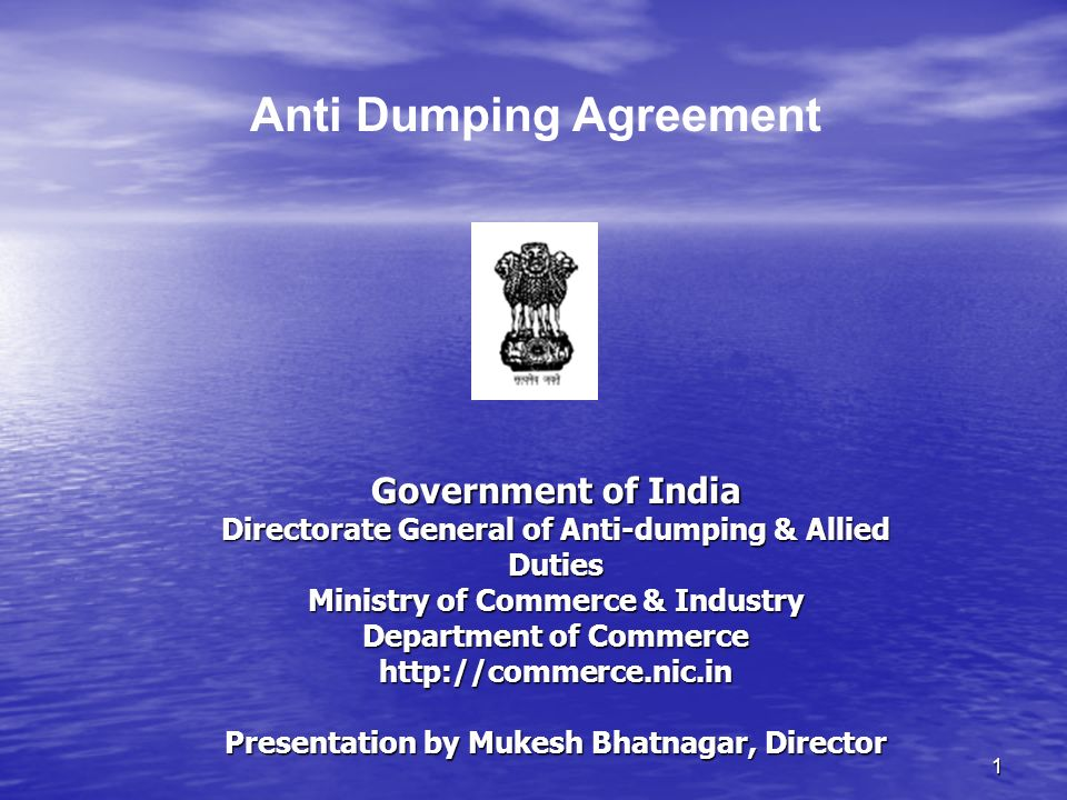 1 Government of India Directorate General of Anti-dumping & Allied Duties Ministry of Commerce & Industry Department of Commerce http://commerce.nic.i