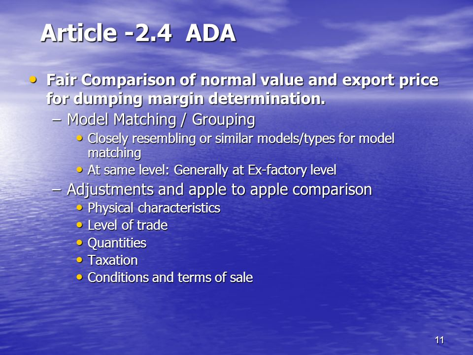 11 Article -2.4 ADA Fair Comparison of normal value and export price for dumping margin determination. Fair Comparison of normal value and export pric