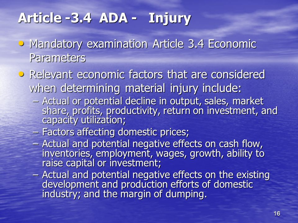 16 Article -3.4 ADA - Injury Mandatory examination Article 3.4 Economic Parameters Mandatory examination Article 3.4 Economic Parameters Relevant econ