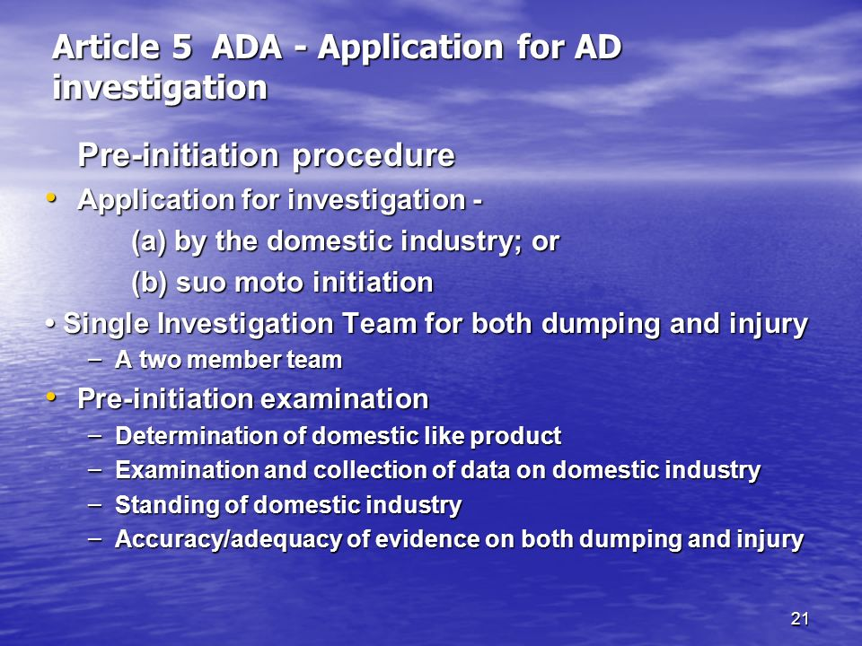 21 Article 5 ADA - Application for AD investigation Pre-initiation procedure Application for investigation - Application for investigation - (a) by th