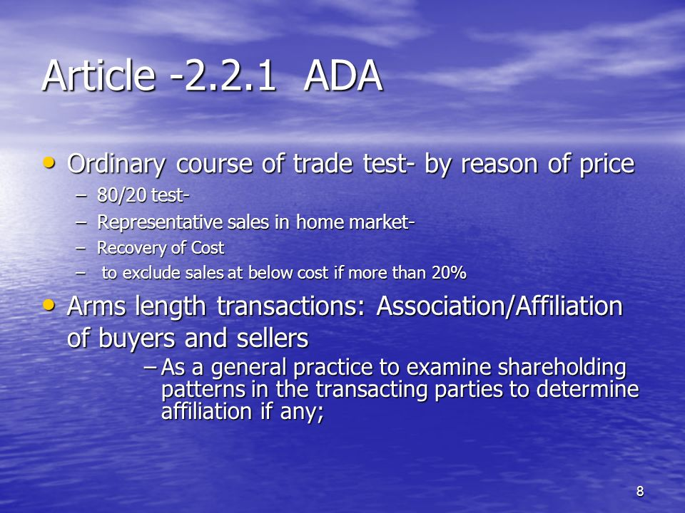 8 Article -2.2.1 ADA Ordinary course of trade test- by reason of price Ordinary course of trade test- by reason of price –80/20 test- –Representative