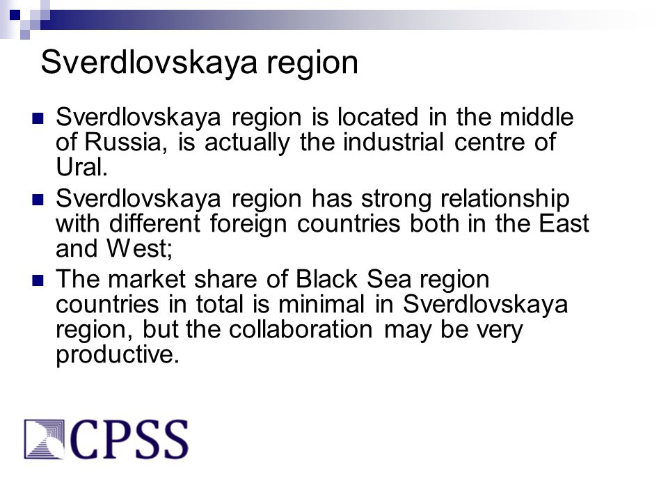 Sverdlovskaya region Sverdlovskaya region is located in the middle of Russia, is actually the industrial centre of Ural. Sverdlovskaya region has stro