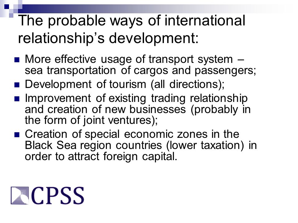 The probable ways of international relationships development: More effective usage of transport system – sea transportation of cargos and passengers;