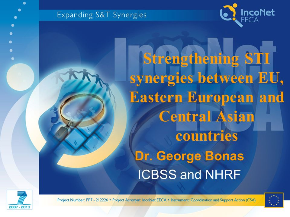Strengthening STI synergies between EU, Eastern European and Central Asian countries Dr.