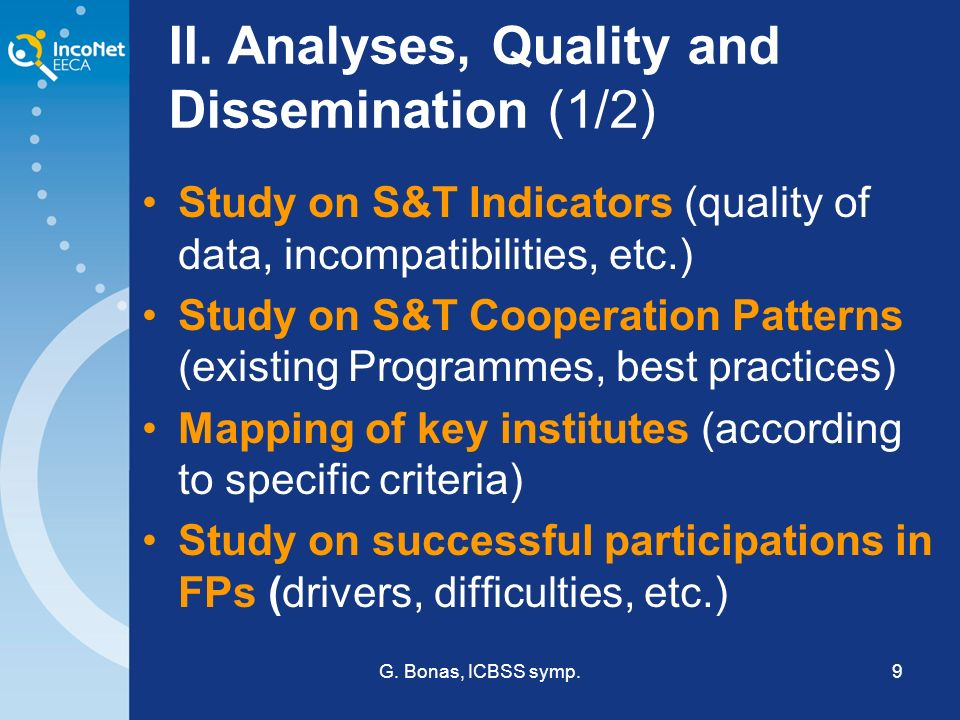 G. Bonas, ICBSS symp.9 II. Analyses, Quality and Dissemination (1/2) Study on S&T Indicators (quality of data, incompatibilities, etc.) Study on S&T C